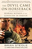 Front cover for the book The Devil Came on Horseback: Bearing Witness to the Genocide in Darfur by Brian Steidle
