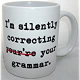 Im Silently Correcting Your Grammar Novelty Ceramic Mug by HanleyPotts
