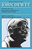 img - for The Later Works of John Dewey, Volume 2, 1925 - 1953: 1925-1927, Essays, Reviews, Miscellany, and The Public and Its Problems (Collected Works of John Dewey) book / textbook / text book