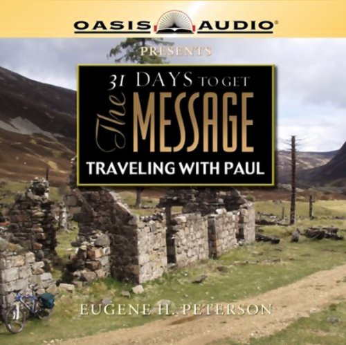 31 Days to Get the Message: Traveling with Paul by Oasis Audio