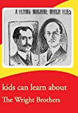 kids can learn about the Wright Brothers