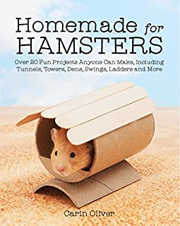 Book Cover: Homemade for Hamsters: Over 20 Fun Projects Anyone Can Make, Including Tunnels, Towers, Dens, Swings, Ladders and More