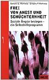 img - for Frei von Angst und Sch chternheit. Soziale  ngste besiegen - ein Selbsthilfeprogramm. book / textbook / text book