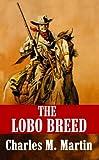 Lobo Breed, Charles M. Martin, 1602855250