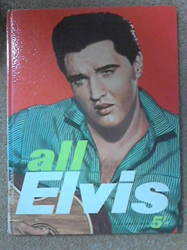All Elvis: An unofficial biography of the 'King of discs' (Buckle Elvis)