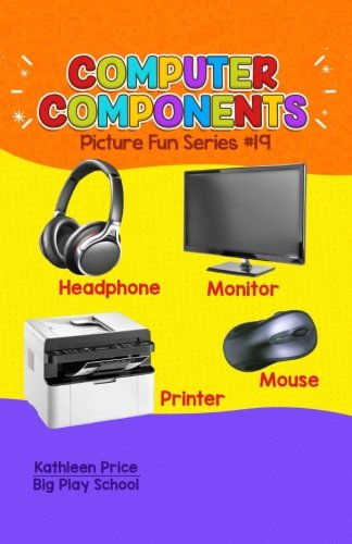 Computer Components (Picture Fun Series) (Volume 19)