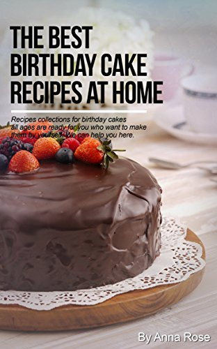 The Best Birthday Cake Recipes At Home By Rose Anna