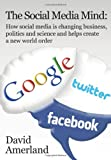 The Social Media Mind, David Amerland, 1844819841