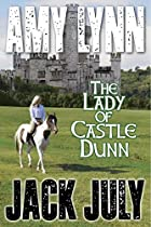 Amy Lynn, The Lady Of Castle Dunn