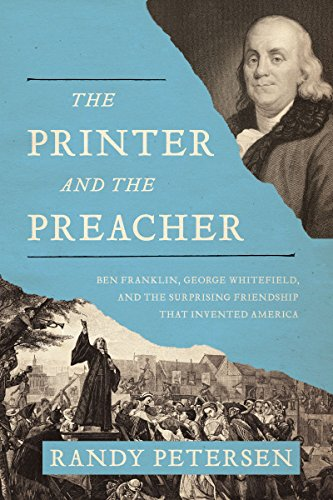 The Printer and the Preacher: Ben Franklin, George Whitefield, and the Surprising Friendship that Invented America cover