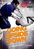 Going Upside Down: Beginner's Guide to Inverting for BJJ