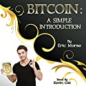 Bitcoin: A Simple Introduction Audiobook by Eric Morse Narrated by Kevin Gisi