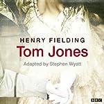 Tom Jones (Classic Serial) | Henry Fielding,Stephen Wyatt (adaptation)