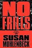 No Frills, Susan Muhlenbeck, 1448991994