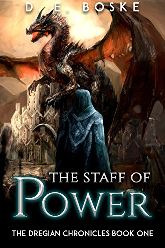 Book: The Staff of Power - The Dregian Chronicles Book One by D. E. Boske