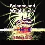 Balance and Weight Loss Guided Meditation