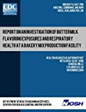 img - for Report on an Investigation of Buttermilk Flavoring Exposures and Respiratory Health at a Bakery Mix Production Facility: Health Hazard Evaluation ReportHETA 2008-0230-3096 book / textbook / text book