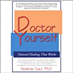 Doctor Yourself: Natural Healing That Works | Andrew Saul