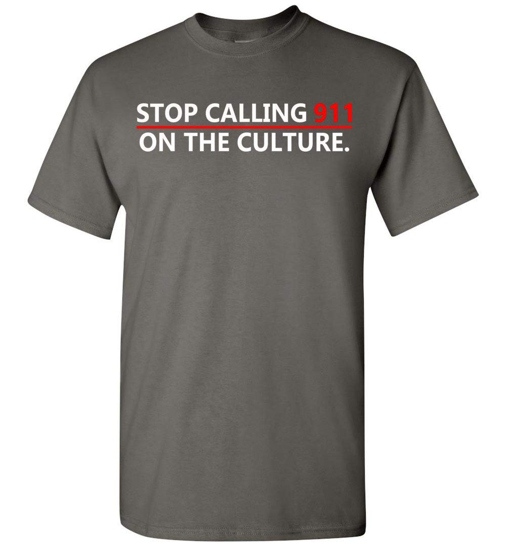 Stop Calling 911 On The Culture T Shirt Adult