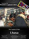 Touring the World's Capital Cities Lhasa: The Capital of Tibet