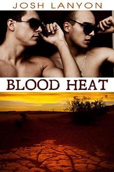 Blood Heat (Dangerous Ground Book 3) by [Lanyon , Josh ]