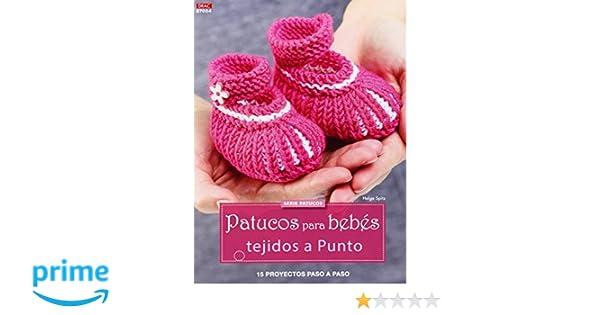 Patucos Para Bebés Tejidos A Punto- Número 4: Amazon.es: Helga Spitz, Esperanza González Vázquez, María Soria Puig: Libros