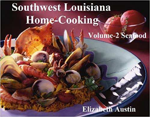 Southwest Louisiana Home-Cooking Volume 2 Seafood