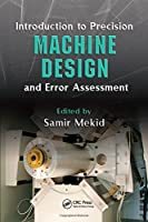Introduction to Precision Machine Design and Error Assessment (Mechanical Engineering Series)