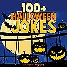 100+ Halloween Jokes: Funny Jokes for Kids, Volume 1 Hörbuch von Johnny B. Laughing Gesprochen von: Ryan Sitzberger