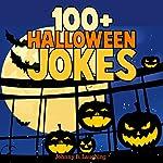 100+ Halloween Jokes: Funny Jokes for Kids, Volume 1 | Johnny B. Laughing