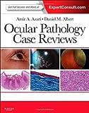 Ocular Pathology Case Reviews : Expert Consult - Online and Print, Amir A. Azari MD, Daniel M. Albert MD  MS, 0323287956
