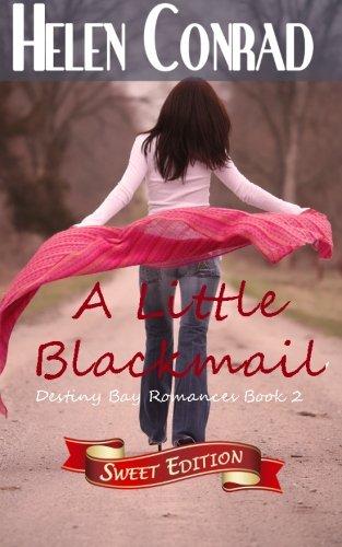 A Little Blackmail (Destiny Bay Romances Sweet Edition) (Volume 2) ebook