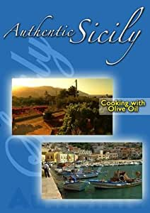 Authentic Sicily - Cooking with Olive Oil