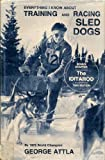 Attla-Training and Racing Sled Dogs, George Attla and Bella Levorsen, 0914124021