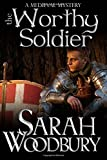 The Worthy Soldier (A Gareth & Gwen Medieval Mystery Book 9) (Volume 9)