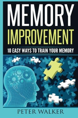 Memory Improvement: 10 Easy Ways to Train You Memory