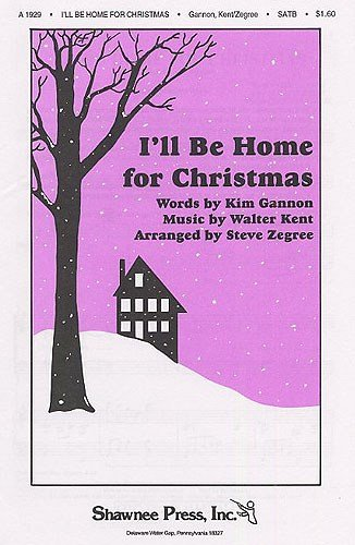 - Walter Kent: I'll Be Home For Christmas (SATB). Partitions pour SATB, Accompagnement Piano