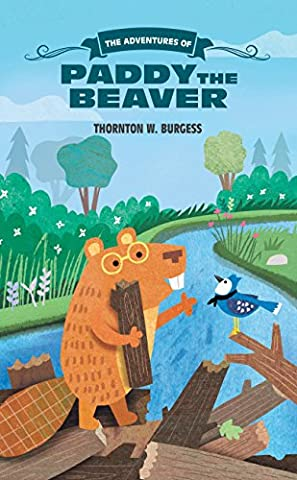 The Adventures of Paddy the Beaver (The Thornton Burgess Library) (The Adventures Of Sammy Jay)