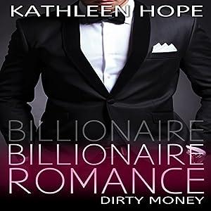 Billionaire Romance: Dirty Money Audiobook