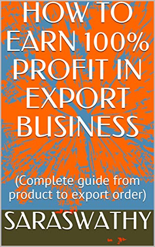 Pdf Money HOW TO EARN 100% PROFIT IN EXPORT BUSINESS:  (Complete guide from product to export order)