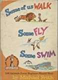 Some of Us Walk, Some Fly, Some Swim, Michael Frith, 0394823257