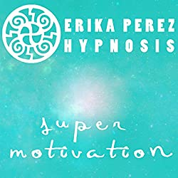 Super Motivacion Hipnosis [Super Motivation Hypnosis]