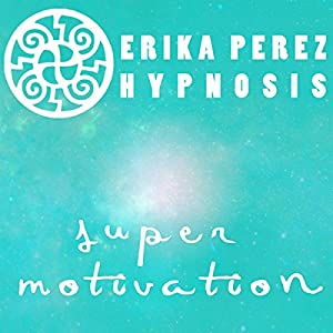 Super Motivacion Hipnosis [Super Motivation Hypnosis] Speech