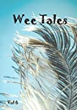img - for Wee Tales Vol 6 (Volume 6) book / textbook / text book