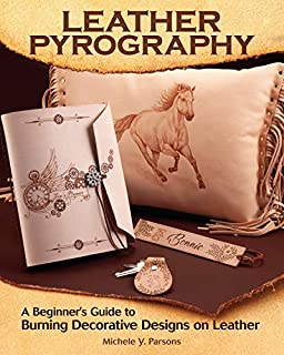 Book Cover: Leather Pyrography: A Beginner's Guide to Burning Decorative Designs on Leather