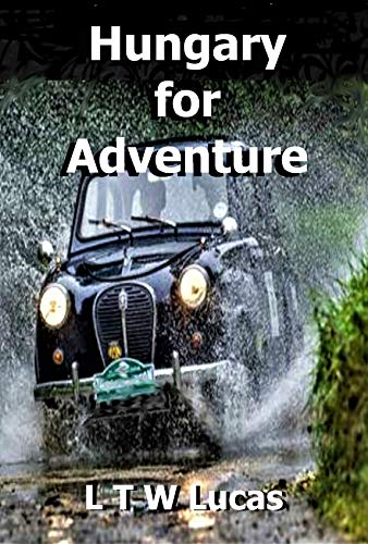 Book: Hungary For Adventure (1 Book 2) by L.T.W.