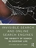 Read Invisible Search and Online Search Engines: The Ubiquity of Search in Everyday Life Kindle Editon