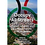 Occupy All Streets: Olympic Urbanism and Contested Futures in Rio de Janeiro