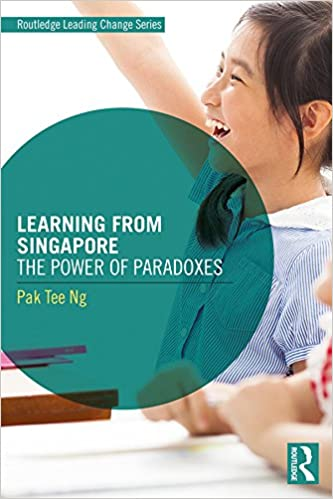 Amazon Com Learning From Singapore The Power Of Paradoxes