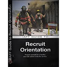IAFF GUIDE TO RECRUIT ORIENTATION